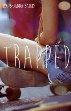 Trapped by breebree989