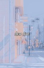 SLOW DIVE || 𝐀𝐂𝐄 by yeosangelic