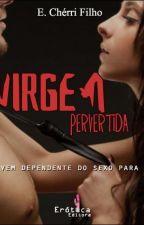 A VIRGEM - pervertida. by Cherrifilho