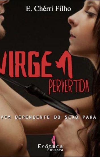 A VIRGEM - pervertida.