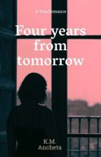 Four Years from Tomorrow  by itzmae__