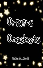 Origins Oneshots by PurbleTouchedElbows