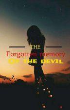 Forgotten Memory Of The Devil.(part 1) by firefly_fesh