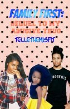 Family First (Sequel To My Abusive Thug) by TelleTheMisfit