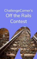 Off the Rails - Contest by ChallengeCorner
