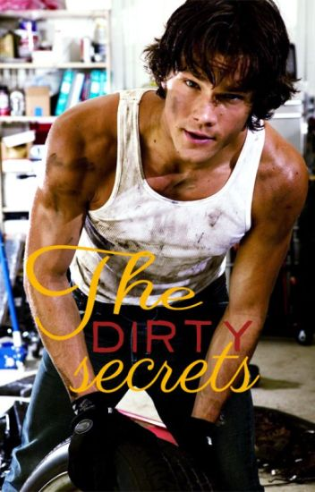 The dirty secrets (Supernatural fanfic - Sam x reader)