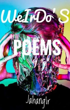 WeIrDoS PoEmS by jahang1r