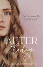 After Today by JacqHayley