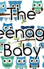 The Teenage Baby by nomoreussernamess