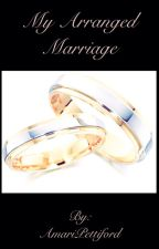 The Arranged Marriage by AmariPettiford