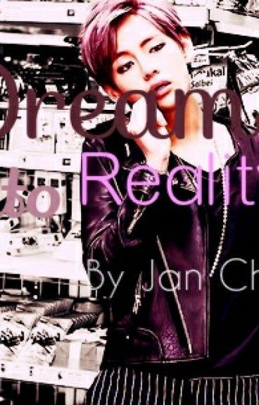 Dreams into reality (BTS Taehyung)