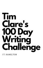 Tim Clare's 100 Day Writing Challenge by whizgig