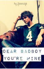 Dear Badboy, you're mine by Foooersstyle