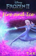 Frozen II: Fire and Ice (Elsa x Reader - Gender Neutral) by elsa_snowflake1
