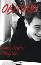 Oblivion: A Connor Franta Fanfiction by Mysixcrazyboys