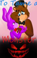 To Tame a Monster; A Fronnie Story by SugarBear2703