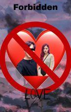 Forbidden Love  by idk17e58t
