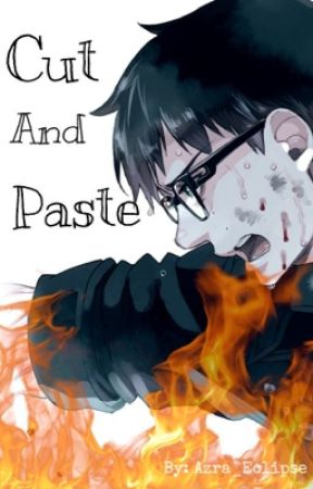 Cut and Paste (Yukio X Reader) by Azra_Eclipse