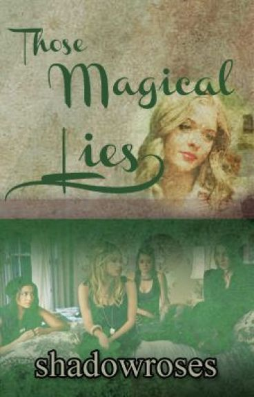Those Magical Lies [Entry for SlytherinRue] by shadowroses