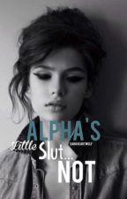 Alpha's Little Slut...Not by DarkHeartWolf