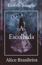 A Escolhida by dressinha_silva
