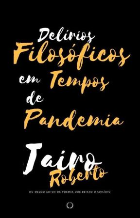 Delírios Filosóficos em Tempos de Pandemia by JairoRoberto