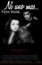 Ni uno mas...Zayn Malik by ColorsGirl