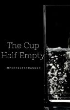The Cup Half Empty by aghabour