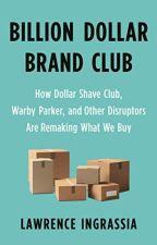 Billion Dollar Brand Club [PDF] by Lawrence Ingrassia by susoximi7102