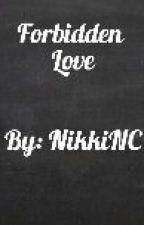 Forbidden Love by NikkiNC