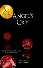 Angel's Cry (#Wattys2016) by Stoutheart