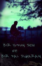 BİR YUDUM SEN VE BİR DAL SİGARAM  by MuratAKIN55