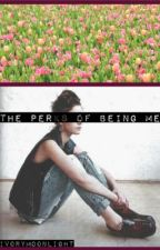The Perks of Being Me by yhouth