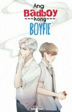 """Ang Badboy Kong Boyfie"" (BoyXBoy) [On-Going] by MistVenus_"