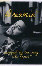 Dreamin' by StorytimexSadnessx__
