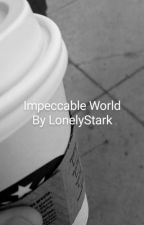 Impeccable World by LonelyStark3000