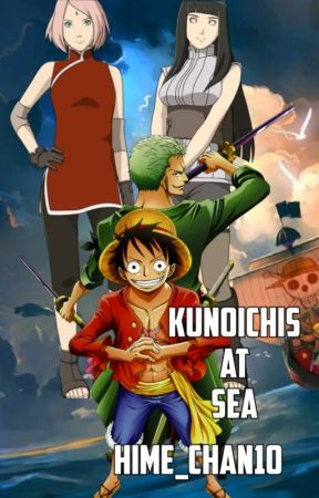 Kunoichis At Sea [One Piece Fanfic] by Hime_chan10