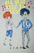All You Need Is Love{လိုအပ်သည်ကအချစ်သာ}U+Z(Completed) by Liamike24