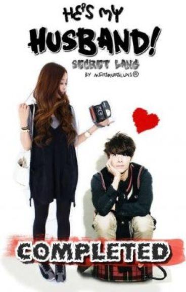(Book 1) He's My Husband! secret lang. [STBP under  LIB]