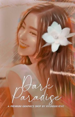 DARK PARADISE | GRAPHICS SHOP [OPEN] by HYUNSUKVEVO