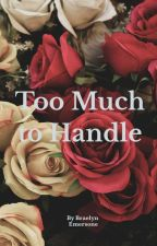 Too Much to Handle ( a werewolf story) by rosilina34874
