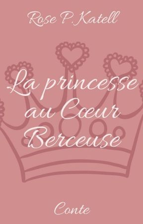 La Princesse au Cœur Berceuse by Rose-P-Katell
