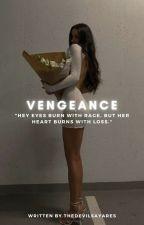 Vengeance(On Going) by LovelyWritess