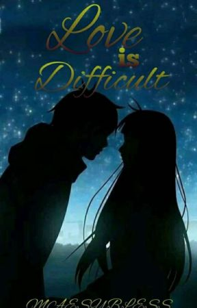 Love is Difficult by maesybless