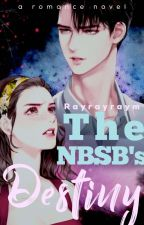 A NBSB's DESTINY (On Going Story) by Rayrayraym