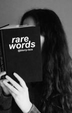 rare words 🖤 | ✎ by blurry-face