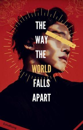 The Way the World Falls Apart by EchoRising