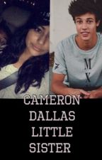 Cameron Dallas little sister // magcon fanfic by Vantar4594