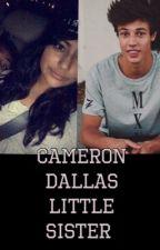 Cameron Dallas little sister // magcon fanfic by Vantar4594