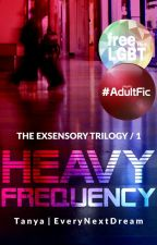 Heavy Frequency [updates Tue + Fri] by EveryNextDream